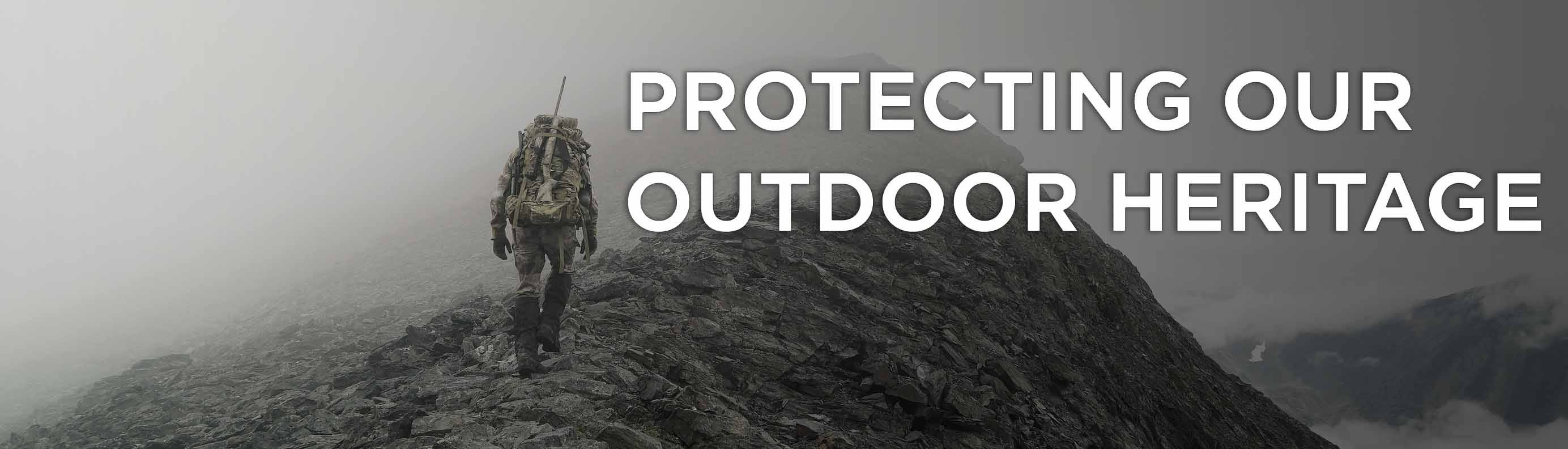 Protecting Our Outdoor Heritage